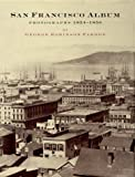 San Francisco Album, George Robinson Fardon, 0811826309