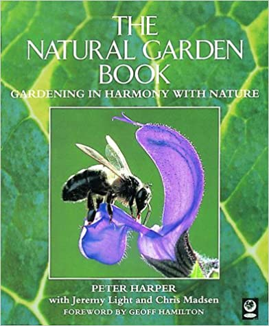 Book The Natural Garden Book: Gardening in Harmony with Nature