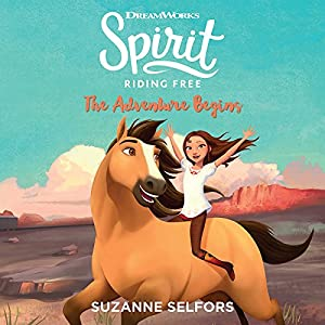 Spirit Riding Free: The Adventure Begins Audiobook