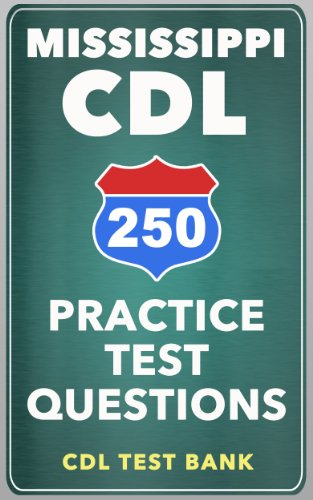 250 Mississippi CDL Practice Test Questions
