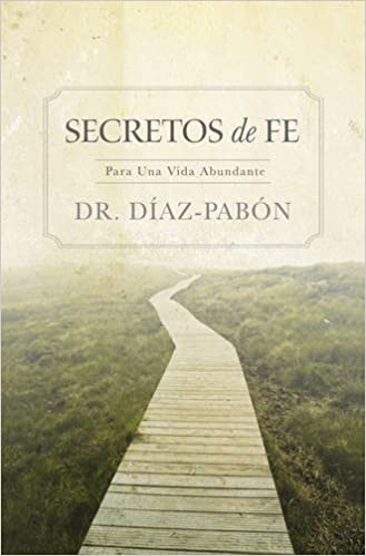 Secretos de Fe: Para Una Vida Abundante