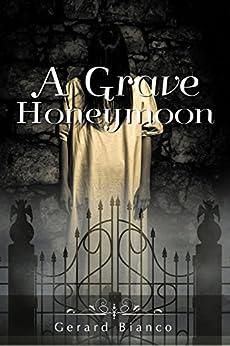 A Grave Honeymoon by [Bianco, Gerard]