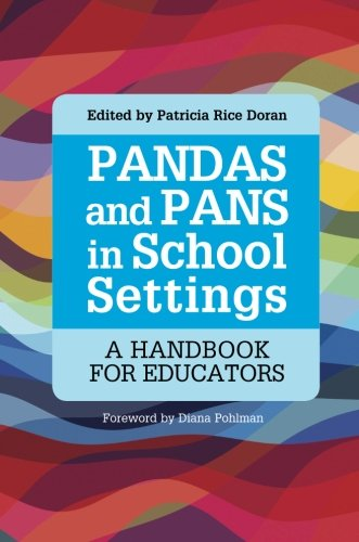 PANDAS and PANS in School Settings: A Handbook for Educators