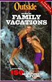 Outside Magazine's Guide to Family Vacations, Macmillan Publishing Company Staff, 0028618815