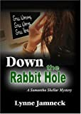 img - for Down The Rabbit Hole: A Samantha Skellar Mystery book / textbook / text book