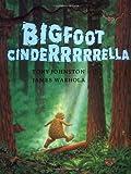 Bigfoot Cinderrrrrella, Tony Johnston and James Warhola, 0399230211