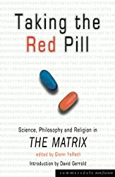 Taking the Red Pill: Science, Philosophy and Religion in