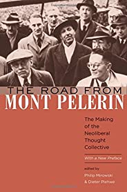 The Road from Mont Pèlerin – The Making of the Neoliberal Thought Collective, With a New Preface
