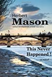 This Never Happened!, Herbert Mason, 0557610559