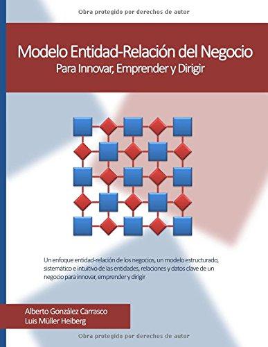 Descargar Libro Modelo Entidad-relacion Del Negocio: Para Innovar, Emprender Y Dirigir Alberto Gonzalez Carrasco