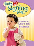 Baby Signing Time Episode 4: Let's Be Friends