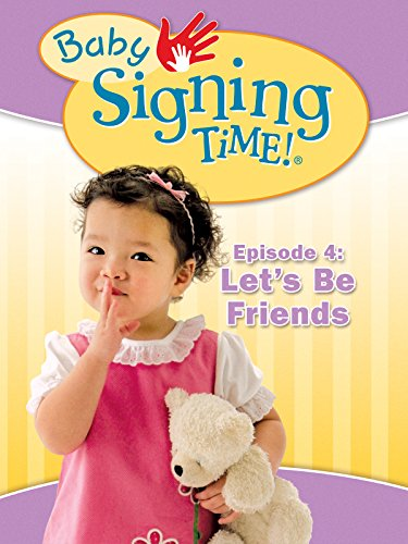 Baby Signing Time Episode 4: Let's Be Friends by