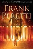 Illusion, Frank Peretti, 1439192677