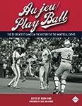Au jeu/Play Ball: The 50 Greatest Gam...