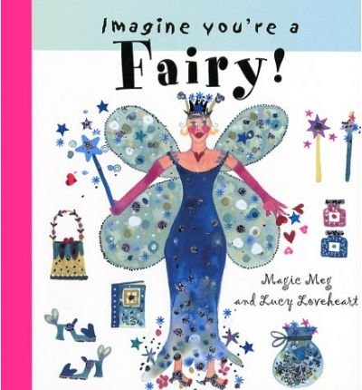 Read Online By Meg Clibbon - Imagine You're a Fairy! (Imagine This!) (2002-09-22) [Paperback] pdf