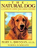 The Natural Dog: A Complete Guide for Caring Dog Lovers