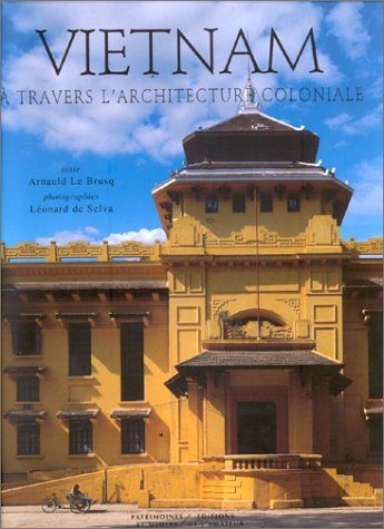 Vietnam à travers l'architecture coloniale (French Edition) by Éditions de l'amateur