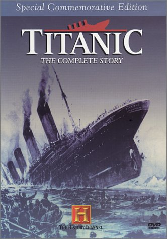 Titanic - The Complete Story by A&E