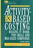 Activity-Based Costing:  Making it Work for Small and Mid-Sized Companies (2nd edition)