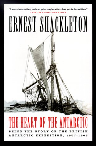 The Heart of the Antarctic: Being the Story of the British Antarctic Expedition, 1907-1909 by Brand: Carroll n Graf