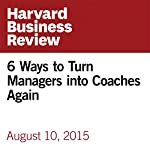 6 Ways to Turn Managers into Coaches Again | Keith Ferrazzi