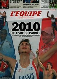 Le livre de l'année 2010. L'Equipe par Céline Longuèvre