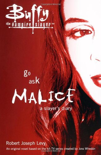 Go Ask Malice: A Slayer's Diary (Buffy the Vampire Slayer) by Gallery