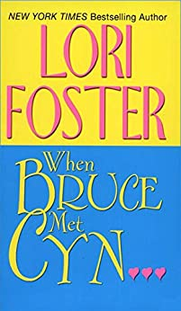 When Bruce Met Cyn (Visitation Book 3) by [Foster, Lori]