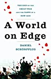 img - for A World on Edge: The End of the Great War and the Dawn of a New Age book / textbook / text book