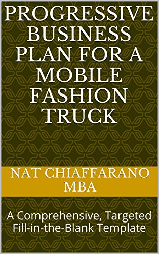 - Progressive Business Plan for a Mobile Fashion Truck: A Comprehensive, Targeted Fill-in-the-Blank Template