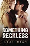 download ebook something reckless (reckless and real) (volume 1) pdf epub