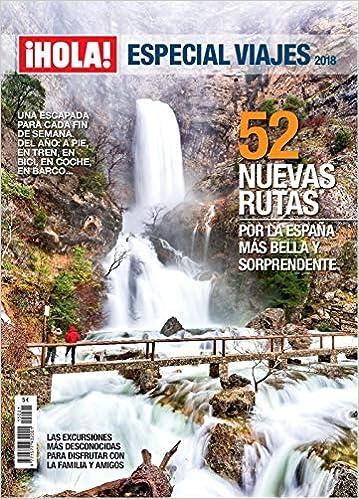 Hola. Viajes por españa. 52 nuevas rutas por la españa más bella y sorprendente: Amazon.es: Vv.Aa, Vv.Aa: Libros