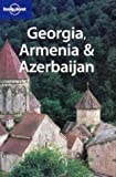 Front cover for the book Lonely Planet Georgia, Armenia & Azerbaijan by Tom Masters