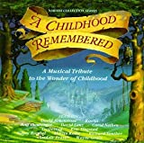 : Narada Collection Series : A Childhood Remembered : A Musical Tribute To The Wonder Of Childhood