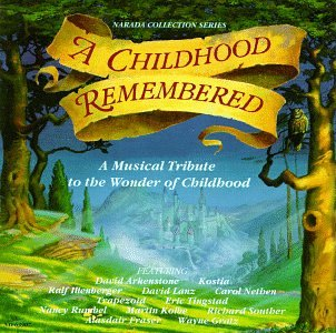 Narada Collection Series : A Childhood Remembered : A Musical Tribute To The Wonder Of Childhood