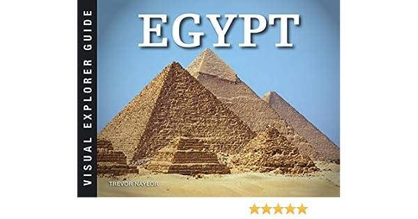 Naylor, T: Egypt (Visual Explorer Guide): Amazon.es: Naylor, Trevor: Libros en idiomas extranjeros