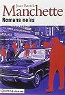 Romans noirs : Laissez bronzer les cadavres ; L'affaire N'Gustro ; O dingos,ô châteaux ! ; Nada ; Morgue pleine ; Que d'os ! ; Le petit bleu de la côte ... ; Iris ; La princesse de sang ; Griffu par Manchette