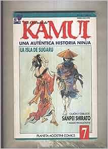 La leyenda de Kamui una autentica historia Ninja numero 7 ...