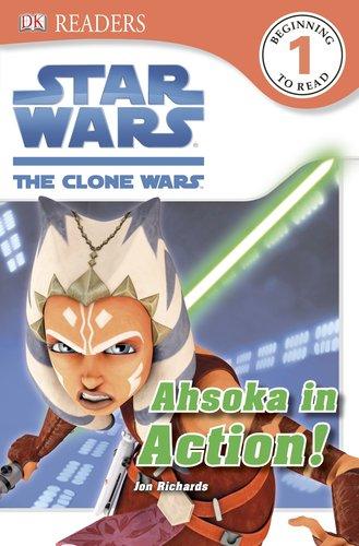 Star Wars Clone Wars Ahsoka (DK Readers L1: Star Wars: The Clone Wars: Ahsoka in Action!)