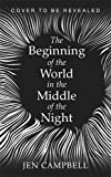 The Beginning of the World in the Middle of the Night