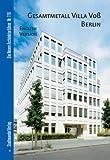 Gesamtmetall Villa Voss Berlin : English Version, Dorries, Cornelia and Bolk, Florian, 3867110328