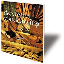 Decorative Woodcarving: The Complete Course