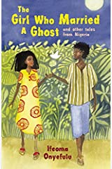 The Girl Who Married a Ghost: And Other Tales from Nigeria Paperback