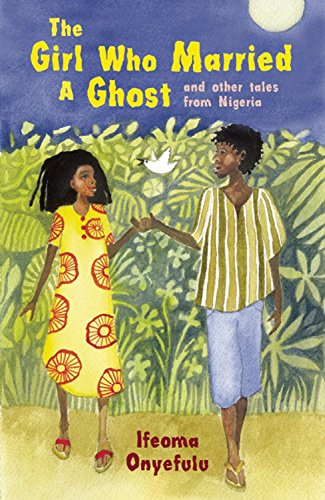 Books : The Girl Who Married a Ghost: And Other Tales from Nigeria