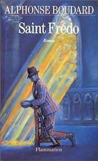 Saint Frédo : roman, Boudard, Alphonse