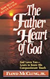 The Father Heart of God, Floyd McClung, 0890814910