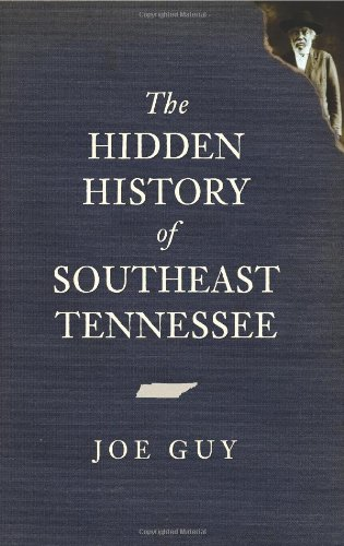 The Hidden History Of Southeast Tennessee