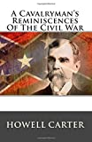 A Cavalryman's Reminiscences of the Civil War, Howell Carter, 1500412139