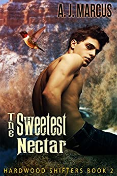 The Sweetest Nectar (Hardwood Shifters Book 2) by [Marcus, A.J.]