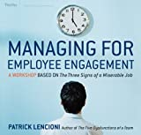 Managing for Employee Engagement: A Workshop Based on The Truth About Employee Engagement Deluxe Facilitator's Guide Set